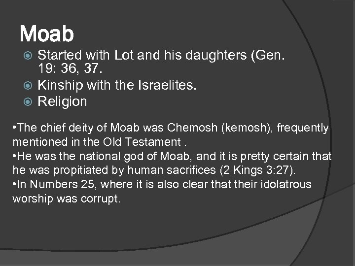Moab Started with Lot and his daughters (Gen. 19: 36, 37. Kinship with the