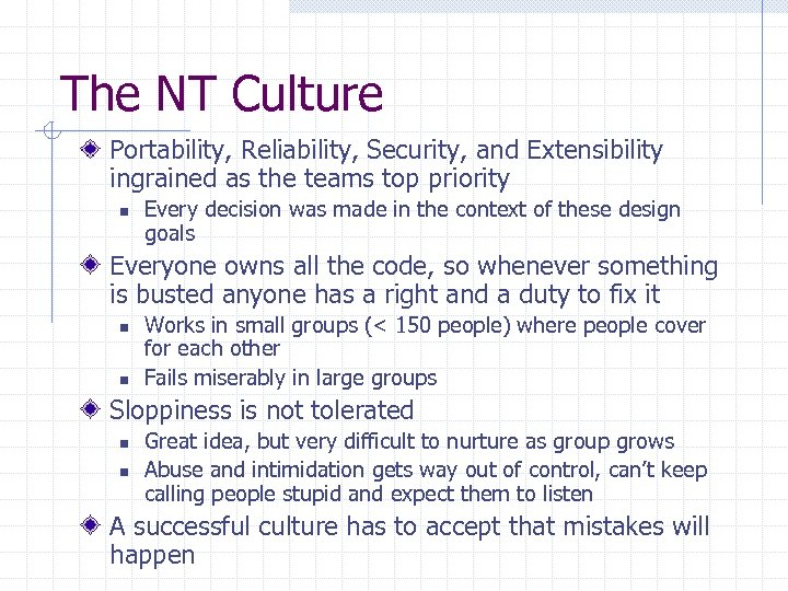 The NT Culture Portability, Reliability, Security, and Extensibility ingrained as the teams top priority
