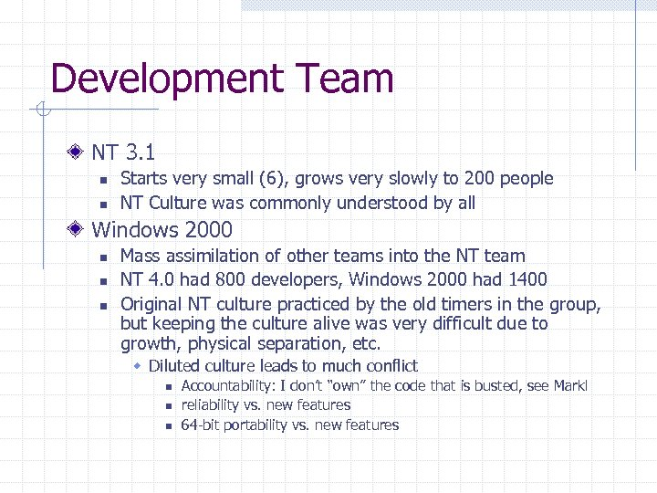 Development Team NT 3. 1 n n Starts very small (6), grows very slowly
