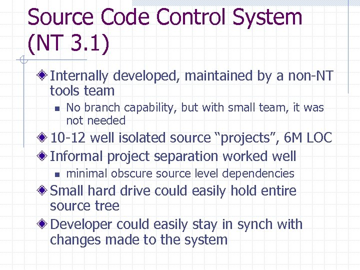 Source Code Control System (NT 3. 1) Internally developed, maintained by a non-NT tools