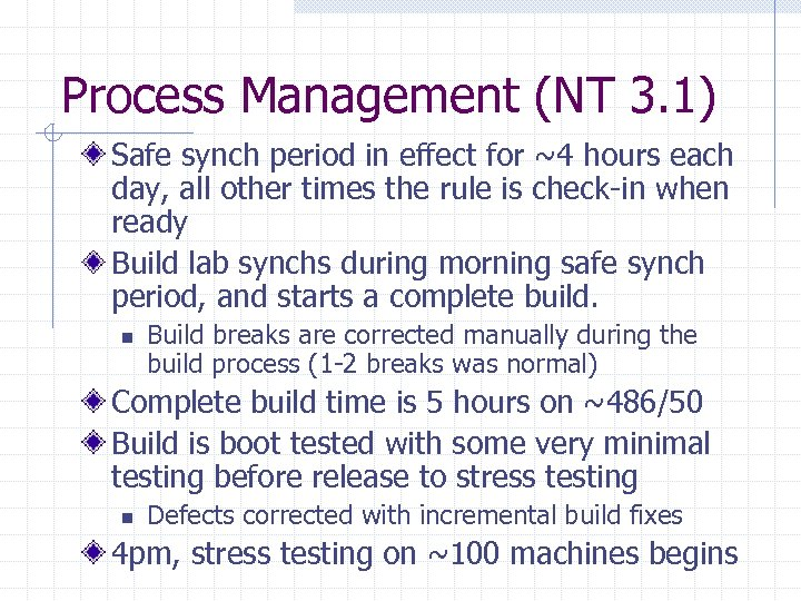 Process Management (NT 3. 1) Safe synch period in effect for ~4 hours each