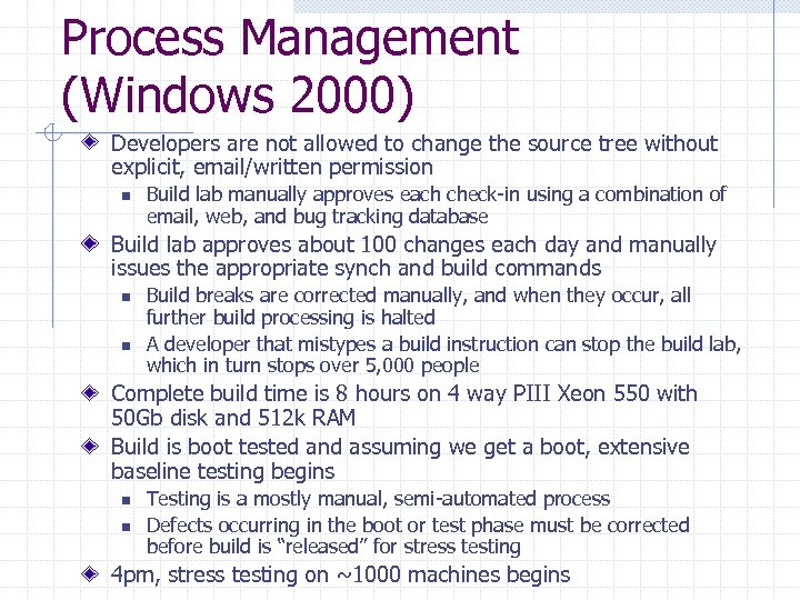 Process Management (Windows 2000) Developers are not allowed to change the source tree without