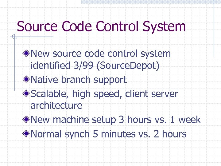 Source Code Control System New source code control system identified 3/99 (Source. Depot) Native