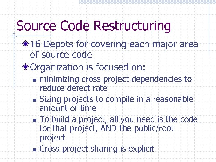 Source Code Restructuring 16 Depots for covering each major area of source code Organization