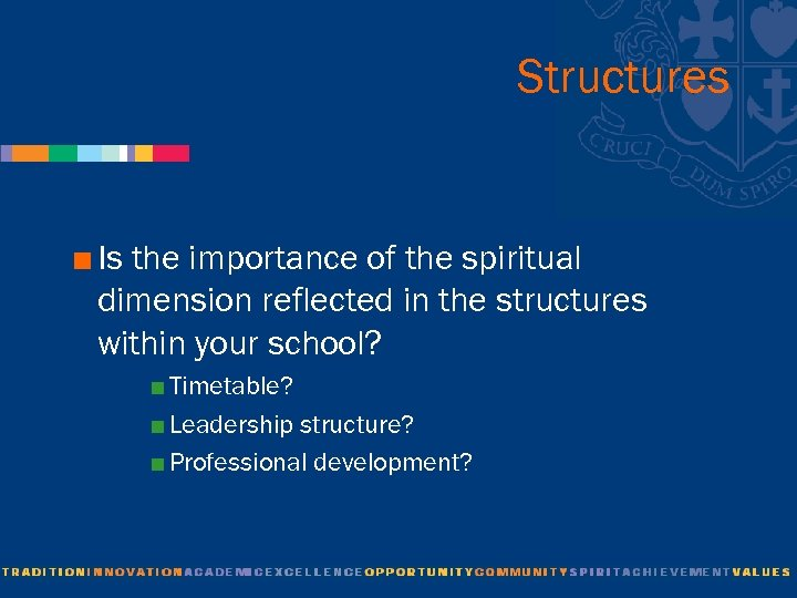 Structures < Is the importance of the spiritual dimension reflected in the structures within
