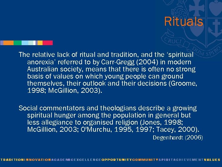Rituals The relative lack of ritual and tradition, and the 'spiritual anorexia' referred to