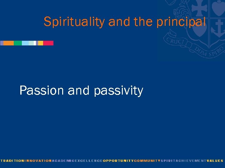 Spirituality and the principal Passion and passivity