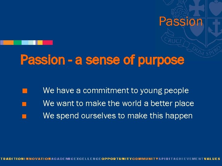 Passion - a sense of purpose < < < We have a commitment to