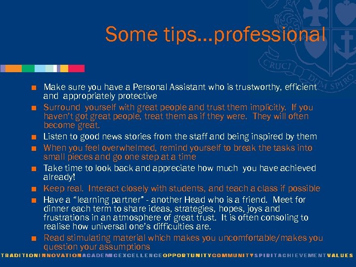 Some tips…professional < < < < Make sure you have a Personal Assistant who