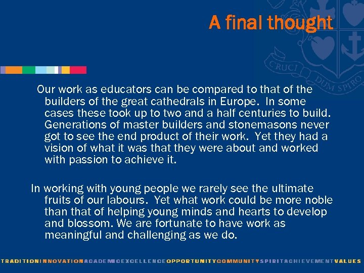 A final thought Our work as educators can be compared to that of the