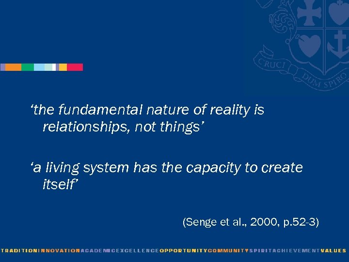 'the fundamental nature of reality is relationships, not things' 'a living system has the