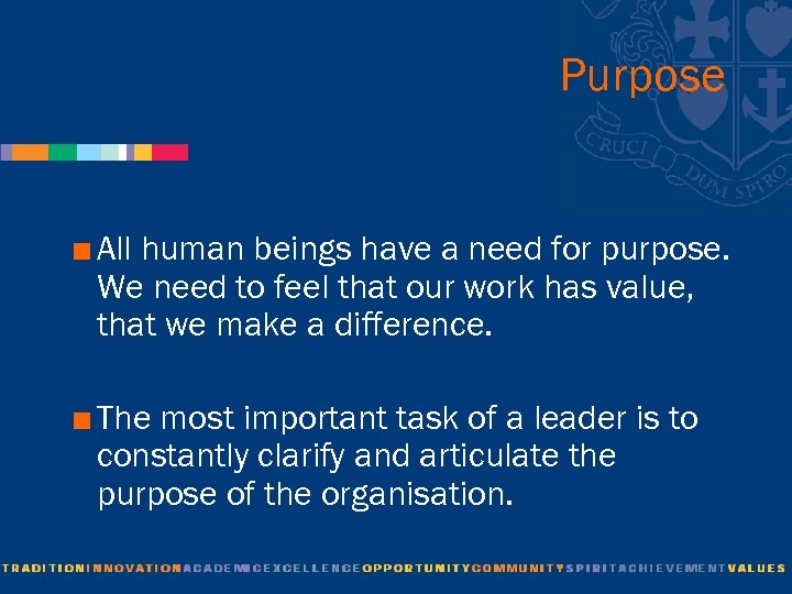 Purpose < All human beings have a need for purpose. We need to feel