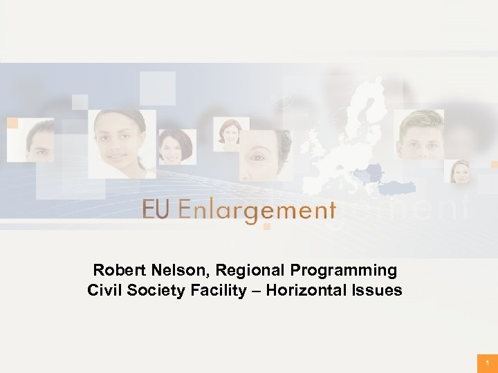 Robert Nelson, Regional Programming Civil Society Facility – Horizontal Issues 1