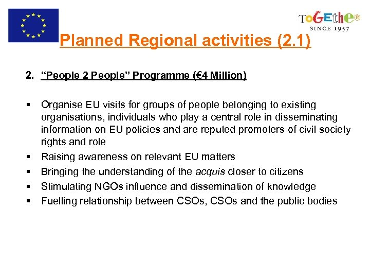 "Planned Regional activities (2. 1) 2. ""People 2 People"" Programme (€ 4 Million) §"