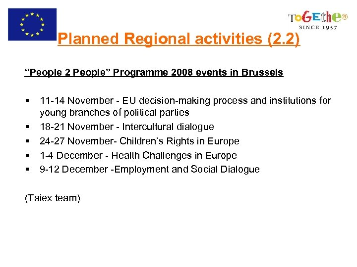 "Planned Regional activities (2. 2) ""People 2 People"" Programme 2008 events in Brussels §"