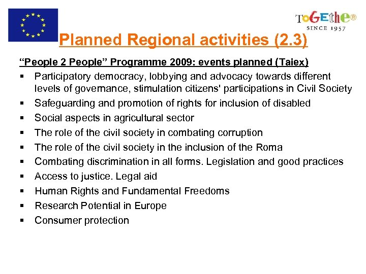 "Planned Regional activities (2. 3) ""People 2 People"" Programme 2009: events planned (Taiex) §"