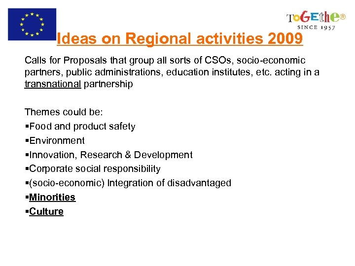 Ideas on Regional activities 2009 Calls for Proposals that group all sorts of CSOs,