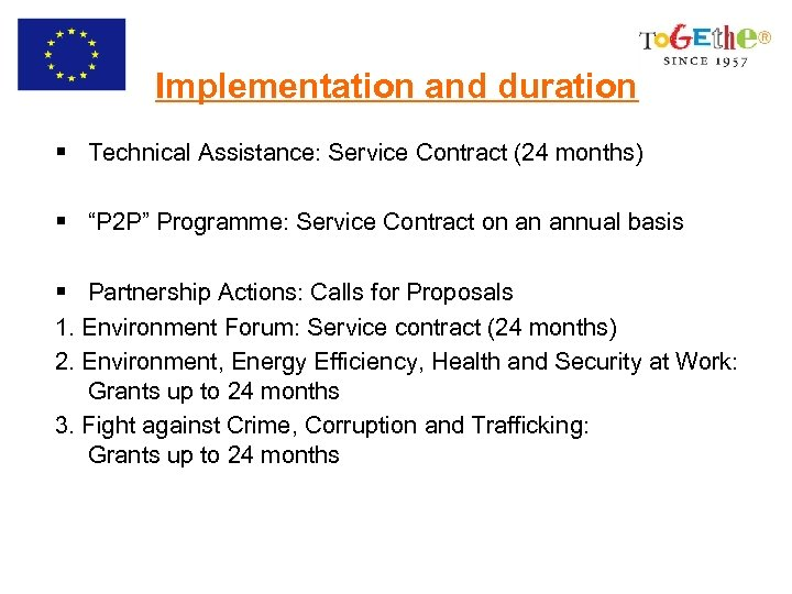 "Implementation and duration § Technical Assistance: Service Contract (24 months) § ""P 2 P"""
