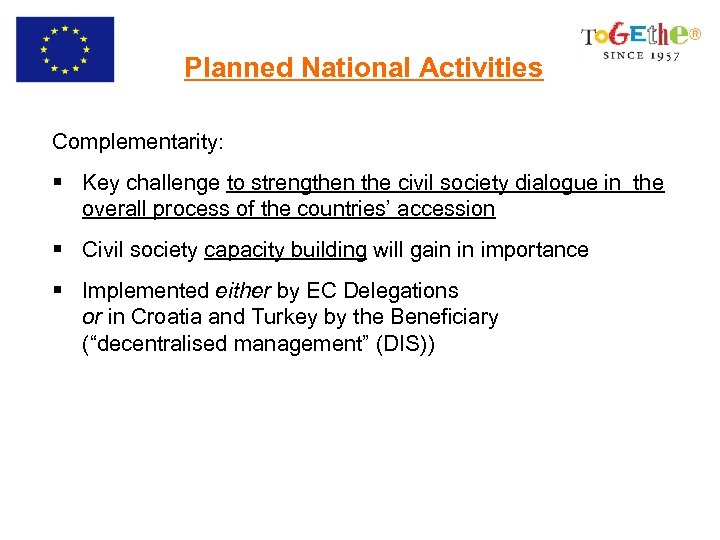 Planned National Activities Complementarity: § Key challenge to strengthen the civil society dialogue in
