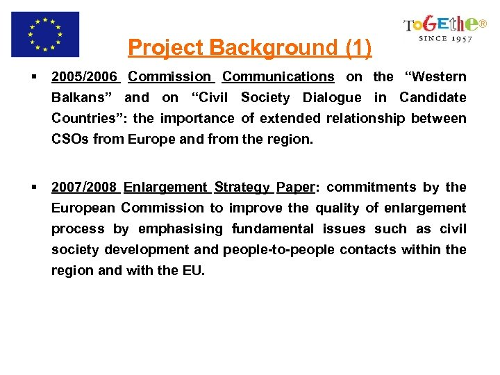 "Project Background (1) § 2005/2006 Commission Communications on the ""Western Balkans"" and on ""Civil"