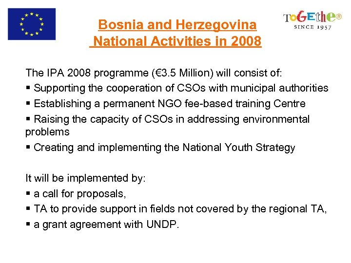 Bosnia and Herzegovina National Activities in 2008 The IPA 2008 programme (€ 3. 5