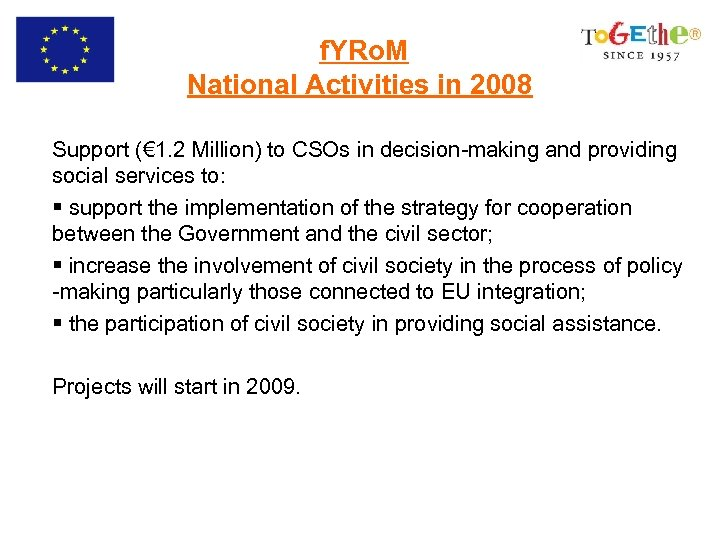 f. YRo. M National Activities in 2008 Support (€ 1. 2 Million) to CSOs