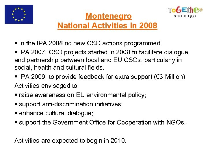 Montenegro National Activities in 2008 § In the IPA 2008 no new CSO actions