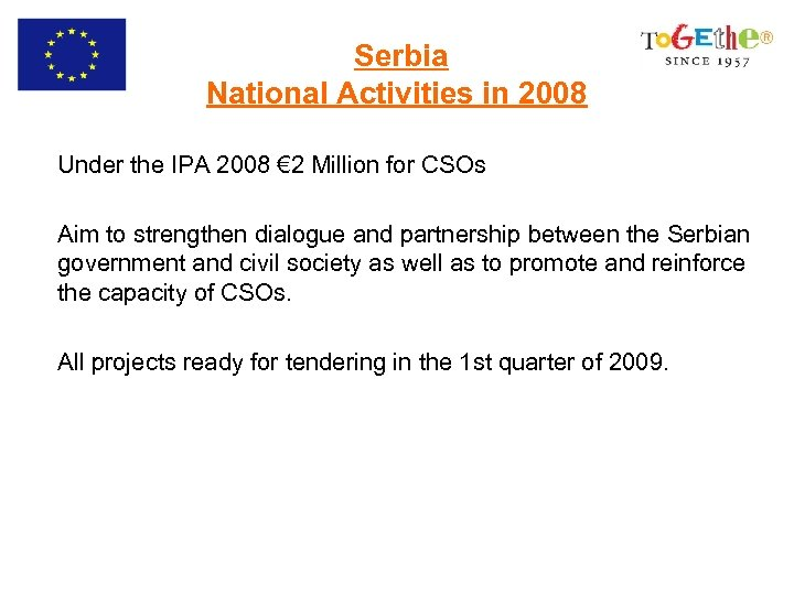 Serbia National Activities in 2008 Under the IPA 2008 € 2 Million for CSOs