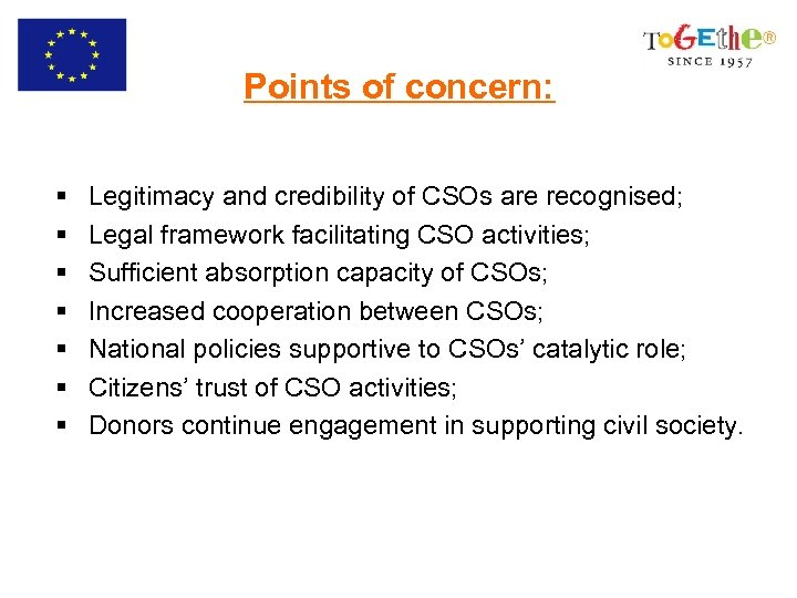 Points of concern: § § § § Legitimacy and credibility of CSOs are recognised;