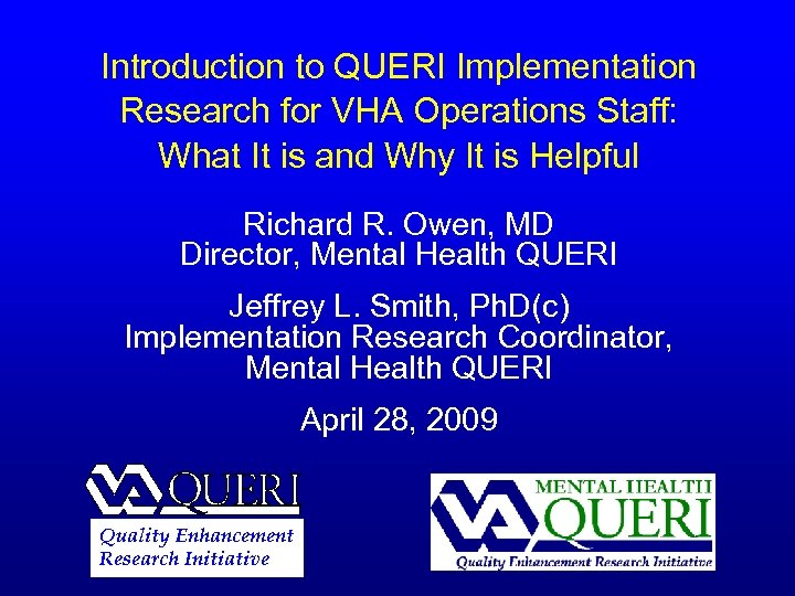 Introduction to QUERI Implementation Research for VHA Operations Staff: What It is and Why