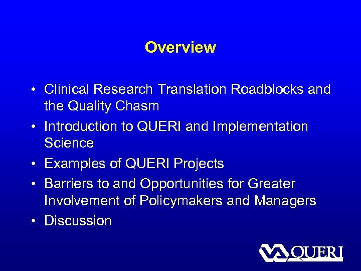 Overview • Clinical Research Translation Roadblocks and the Quality Chasm • Introduction to QUERI