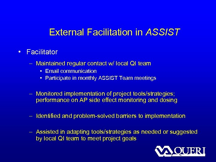 External Facilitation in ASSIST • Facilitator – Maintained regular contact w/ local QI team
