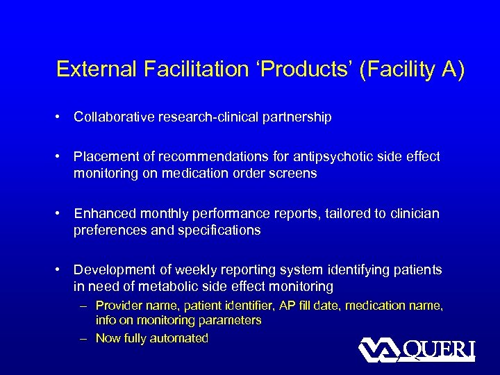 External Facilitation 'Products' (Facility A) • Collaborative research-clinical partnership • Placement of recommendations for