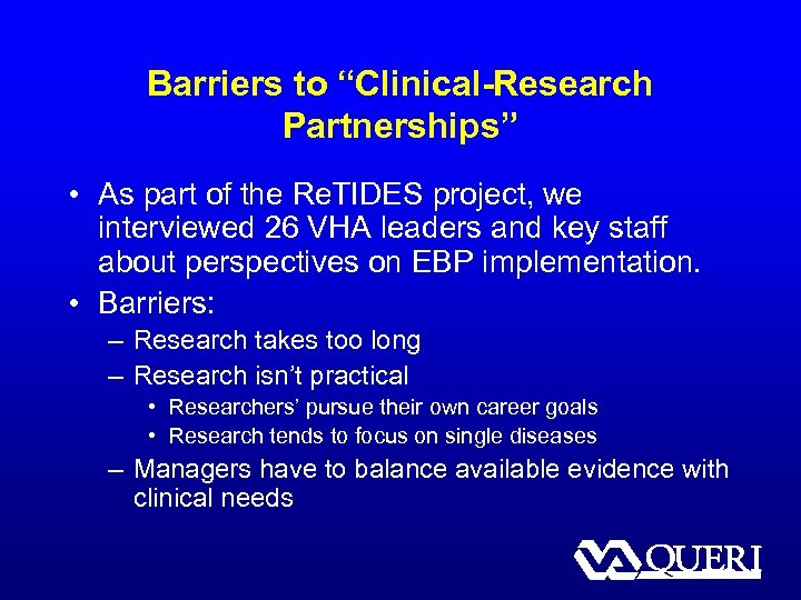 """Barriers to """"Clinical-Research Partnerships"""" • As part of the Re. TIDES project, we interviewed"""