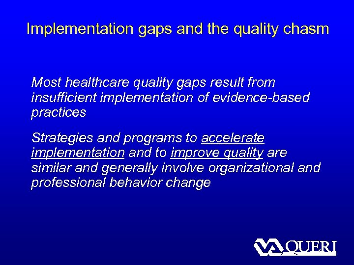 Implementation gaps and the quality chasm Most healthcare quality gaps result from insufficient implementation