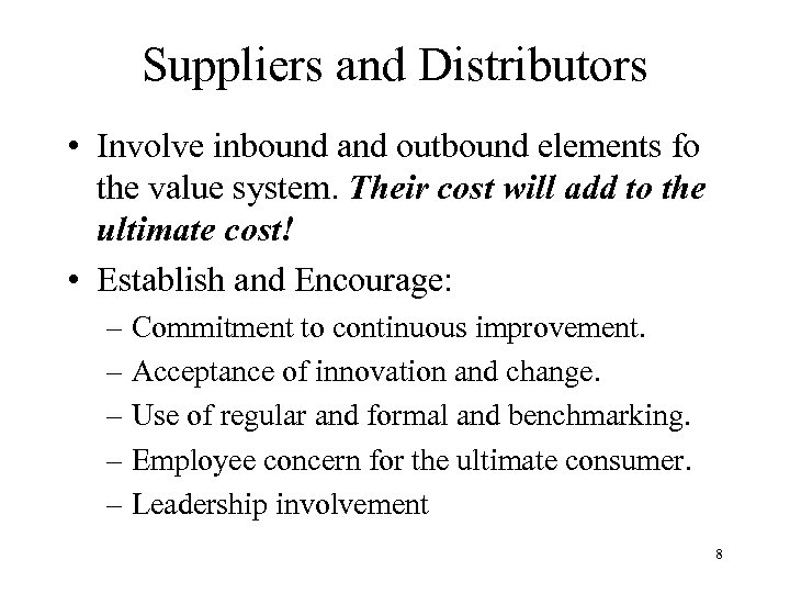 Suppliers and Distributors • Involve inbound and outbound elements fo the value system. Their
