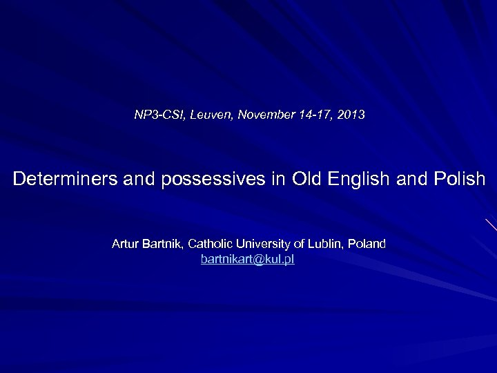 NP 3 -CSI, Leuven, November 14 -17, 2013 Determiners and possessives in Old English