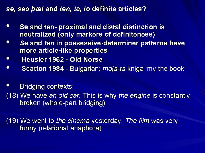 se, seo þæt and ten, ta, to definite articles? • • Se and ten-