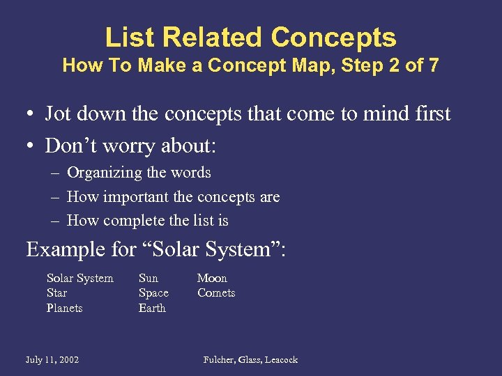 List Related Concepts How To Make a Concept Map, Step 2 of 7 •