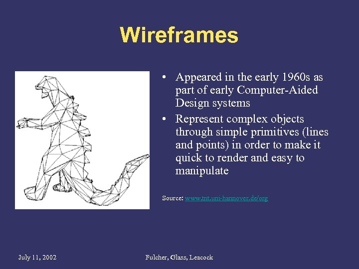 Wireframes • Appeared in the early 1960 s as part of early Computer-Aided Design