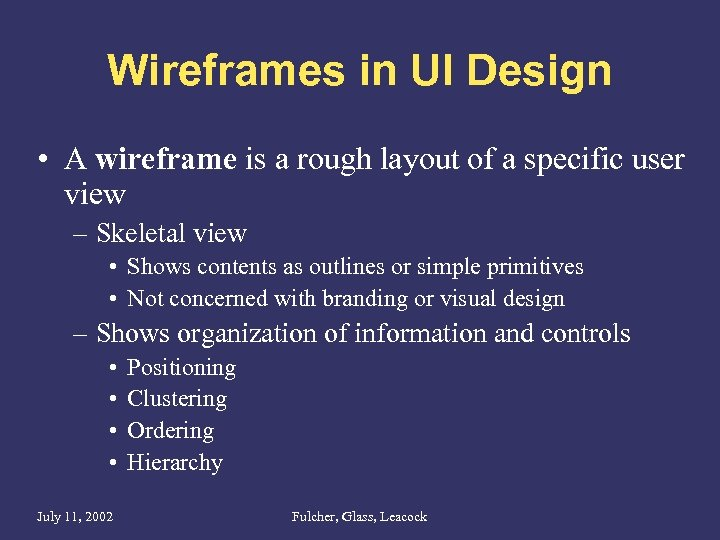 Wireframes in UI Design • A wireframe is a rough layout of a specific