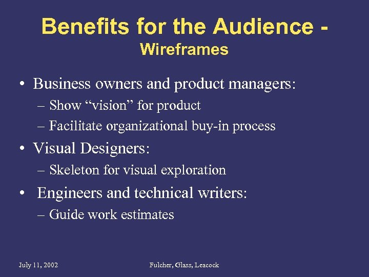 """Benefits for the Audience Wireframes • Business owners and product managers: – Show """"vision"""""""