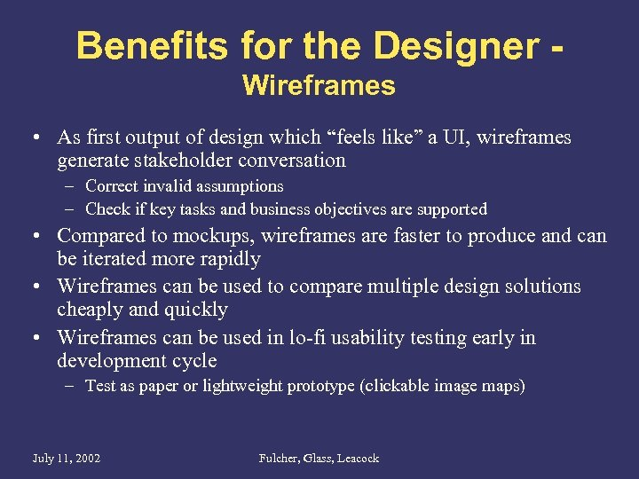 """Benefits for the Designer Wireframes • As first output of design which """"feels like"""""""