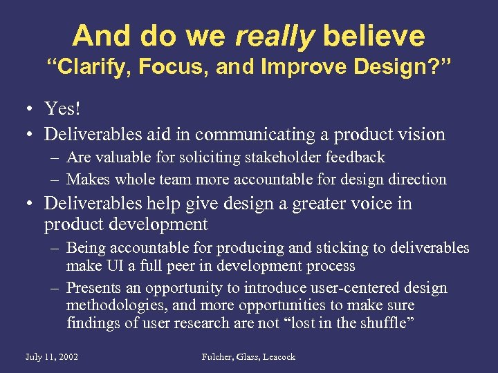 """And do we really believe """"Clarify, Focus, and Improve Design? """" • Yes! •"""