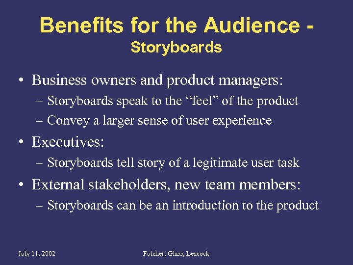 Benefits for the Audience Storyboards • Business owners and product managers: – Storyboards speak