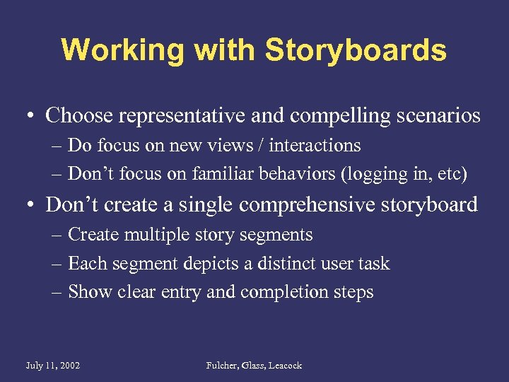Working with Storyboards • Choose representative and compelling scenarios – Do focus on new