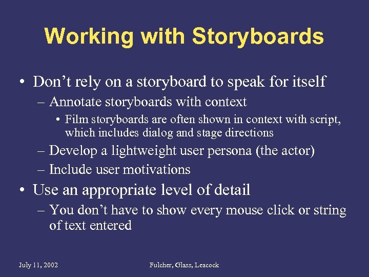 Working with Storyboards • Don't rely on a storyboard to speak for itself –