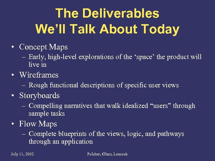 The Deliverables We'll Talk About Today • Concept Maps – Early, high-level explorations of