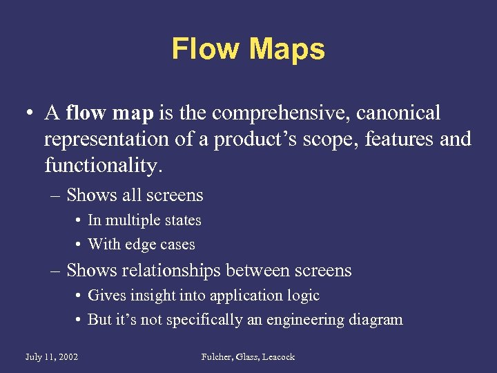 Flow Maps • A flow map is the comprehensive, canonical representation of a product's