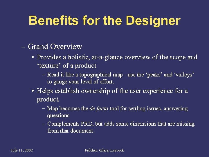 Benefits for the Designer – Grand Overview • Provides a holistic, at-a-glance overview of
